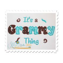 It's a Grammy Thing Applique (6x10 and 11x7)