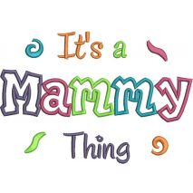 It's a Mammy Thing Applique Snap Shot