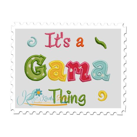 It's a Gama Thing Applique