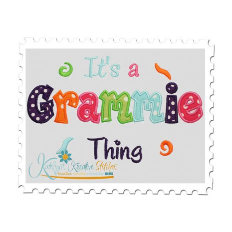 It's a Grammie Thing Applique (6x10 and 11x7)