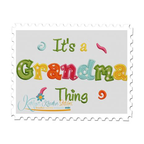 It's a Grandma Thing Applique (6x10 and 11x7)