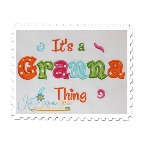 It's a Granna Thing Applique (6x10 and 11x7)