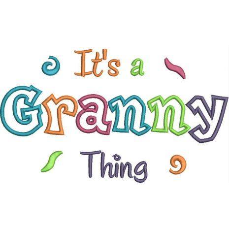 It's a Granny Thing Applique (6x10 and 11x7) Snap Shot