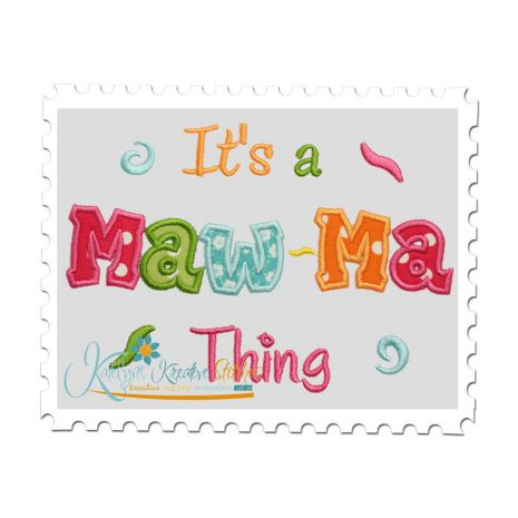 It's a Maw-Ma Thing Applique