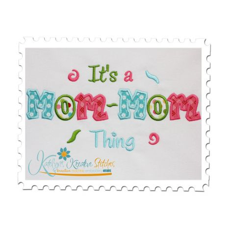 It's a Mom-Mom Thing Applique (6x10 and 11x7)