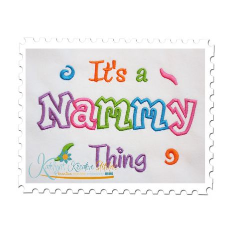 It's a Nammy Thing Applique